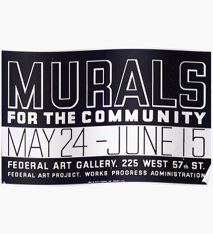 WPA United States Government Work Project Administration Poster 0239 Murals for the Community Poster
