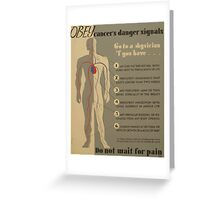 WPA United States Government Work Project Administration Poster 0939 Obey Cancer's Danger Signals Do Not Wait for Pain Greeting Card