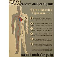 WPA United States Government Work Project Administration Poster 0939 Obey Cancer's Danger Signals Do Not Wait for Pain Photographic Print