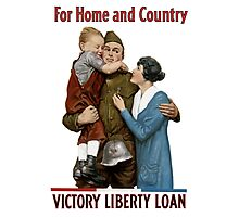 For Home And Country - Victory Liberty Loan -- WW1 Photographic Print