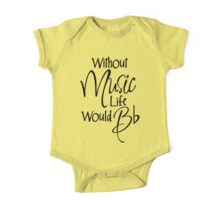 Without Music Life Would Bb One Piece - Short Sleeve