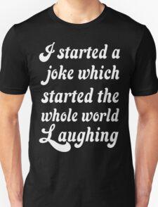 I Started A Joke Unisex T-Shirt