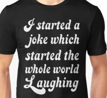 I Started A Joke Unisex T-Shirt