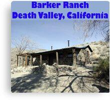 Barker Ranch Canvas Print