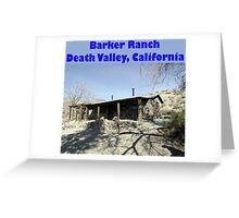 Barker Ranch Greeting Card