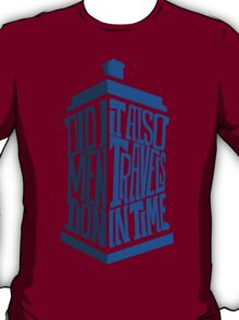 It also travels in time T-Shirt