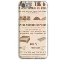 United States Department of Agriculture Poster 0269 Women of the Home Now is the Time to Do Your Bit Canned and Dried Products iPhone Case/Skin