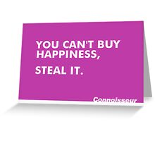 Can't Buy Happiness Greeting Card