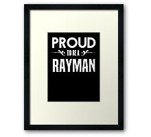 Proud to be a Rayman. Show your pride if your last name or surname is Rayman Framed Print