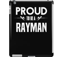 Proud to be a Rayman. Show your pride if your last name or surname is Rayman iPad Case/Skin