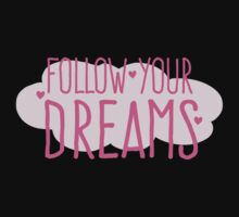 Follow your dreams with a fluffy cloud pink One Piece - Short Sleeve