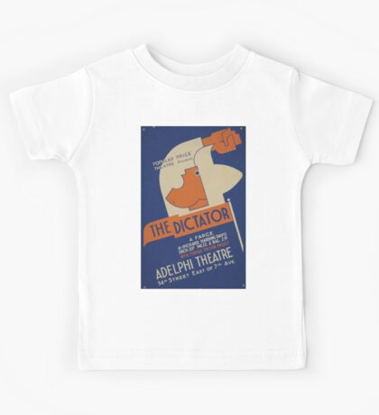 WPA United States Government Work Project Administration Poster 0815 The Dictator Popular Price Theatre Richard Harding Davis Kids Tee