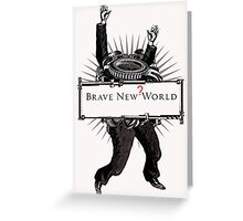 Brave new world Greeting Card