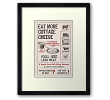 United States Department of Agriculture Poster 0138 Eat More Cottage Cheese You'll Need Less Meat Framed Print