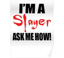 I'm A Slayer! Buffy the Vampire Slayer Poster