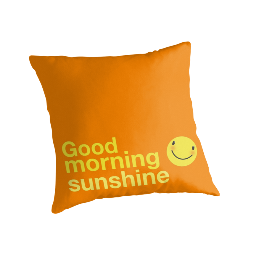 Good Morning Sunshine Shirt : Quot good morning sunshine with happy face throw pillows by