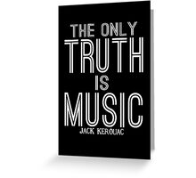 Jack Kerouac The Only Truth is Music Greeting Card