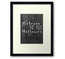 Welcome to the Hellmouth Buffy the Vampire Slayer Framed Print