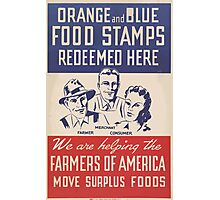 United States Department of Agriculture Poster 0132 Orange and Blue Food Stamps Redeemed Here Farmers of America Surplus Food Photographic Print