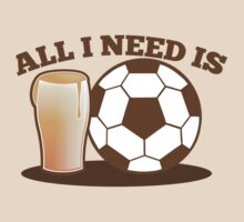 All I need is Soccer football and beer by jazzydevil