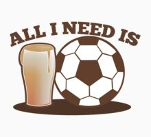 All I need is Soccer football and beer Kids Tee
