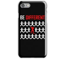 BE DIFFERENT iPhone Case/Skin