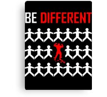 BE DIFFERENT Canvas Print