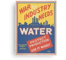 WPA United States Government Work Project Administration Poster 0009 War Industry Needs Water Protect Production Canvas Print
