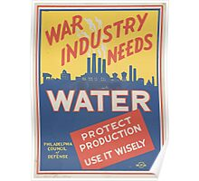 WPA United States Government Work Project Administration Poster 0009 War Industry Needs Water Protect Production Poster