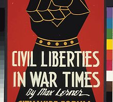 WPA United States Government Work Project Administration Poster 0140 Civil Liberties in War Times Max Lerner by wetdryvac