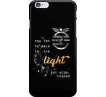You try to walk in the light iPhone Case/Skin