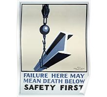 WPA United States Government Work Project Administration Poster 0309 Failure Here May Mean Death Below Safety First Poster