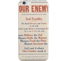 United States Department of Agriculture Poster 0081 Our Enemy Feeds Hereself Becasue She Has Never Wasted Soil Fertility Nitrogen Humus iPhone Case/Skin