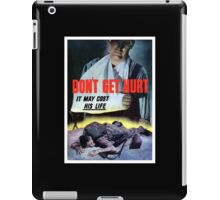 Don't Get Hurt It May Cost His Life -- WWII iPad Case/Skin