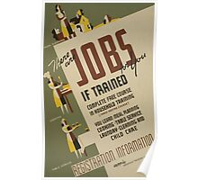 WPA United States Government Work Project Administration Poster 0706 There are Jobs for You if Trained Poster