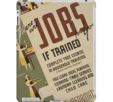 WPA United States Government Work Project Administration Poster 0706 There are Jobs for You if Trained iPad Case/Skin