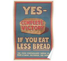 United States Department of Agriculture Poster 0176 Yes Complete Victory if You Eat Less Bread Poster
