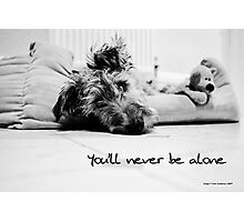 Never be alone Photographic Print