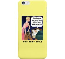 Top That 10% -- World War Two iPhone Case/Skin