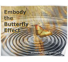 Embody the Butterfly Effect Poster