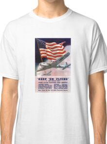 Keep 'Em Flying -- Army Air Corps Recruiting Classic T-Shirt