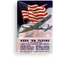 Keep 'Em Flying -- Army Air Corps Recruiting Canvas Print