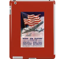 Keep 'Em Flying -- Army Air Corps Recruiting iPad Case/Skin