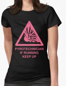 Pyrotechnician: If Running, Keep Up Womens Fitted T-Shirt