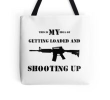 Getting Loaded and Shooting Up Tote Bag