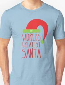The Worlds GREATEST SANTA! with cute Christmas santa hat Unisex T-Shirt