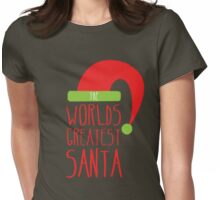 The Worlds GREATEST SANTA! with cute Christmas santa hat Womens Fitted T-Shirt