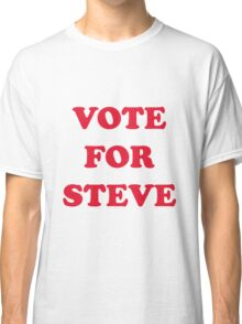 Vote For Steve Classic T-Shirt