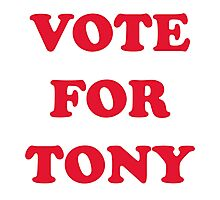 Vote For Tony Photographic Print
