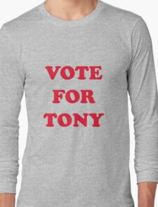 Vote For Tony Long Sleeve T-Shirt